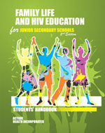 Family Life and HIV Education for Junior Secondary Schools: Students' Handbook