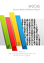 Report on Human Rights Violations based on Real or Perceived Sexual Orientation and Gender Identity in Nigeria